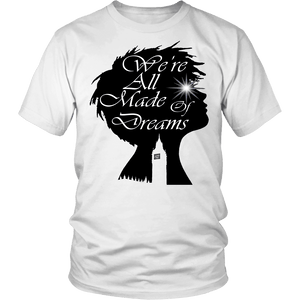 Designs by MyUtopia Shout Out:Made of Dreams - T Shirt