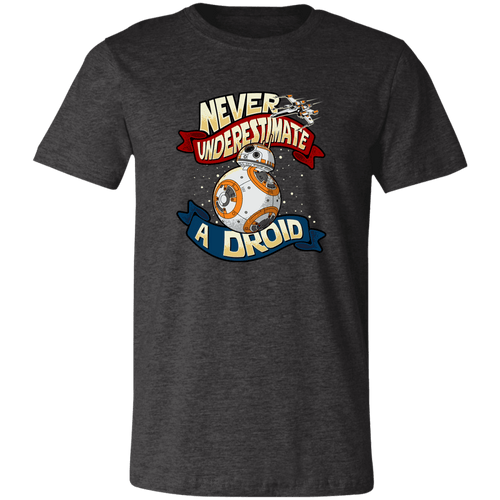 Designs by MyUtopia Shout Out:Never Underestimate a Droid Unisex Jersey Short-Sleeve T-Shirt,Dark Grey Heather / X-Small,T-Shirts