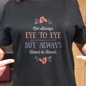 Designs by MyUtopia Shout Out:Not Always Eye to Eye But Always Heart to Heart Gift For Moms Adult Unisex T-Shirt