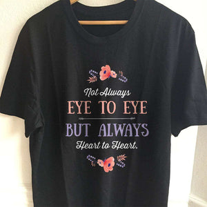 Designs by MyUtopia Shout Out:Not Always Eye to Eye But Always Heart to Heart Gift For Moms Adult Unisex T-Shirt,S / Black,Adult Unisex T-Shirt
