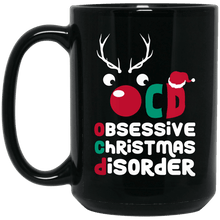Load image into Gallery viewer, Designs by MyUtopia Shout Out:OCD - Obsessive Christmas Disorder - Ceramic Coffee Mug - Black,Black / 15 oz,Apparel