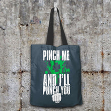 Load image into Gallery viewer, Designs by MyUtopia Shout Out:Pinch Me, I'll Punch You Fabric Totebag Reusable Shopping Tote,Charcoal,Reusable Fabric Shopping Tote Bag