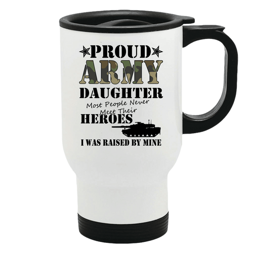 Designs by MyUtopia Shout Out:Proud Army Daughter I was Raised by My Hero Stainless Steel Travel Mug Coffee Cup,Default Title,Travel Mug
