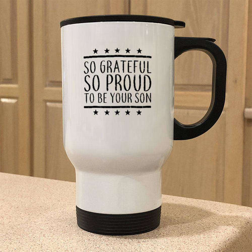 Designs by MyUtopia Shout Out:Proud To Be Your Son Stainless Steel Travel Coffee Mug w. Twist Close Lid,White / 14 oz,Travel Mug