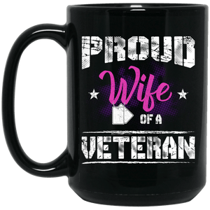 Designs by MyUtopia Shout Out:Proud Wife of a Veteran Ceramic Coffee Mug - Black,15 oz / Black,Ceramic Coffee Mug