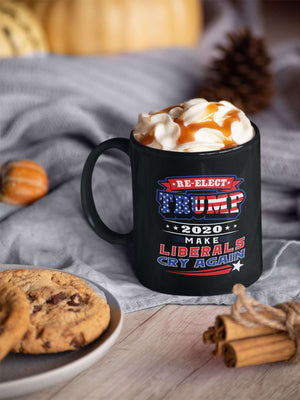 Designs by MyUtopia Shout Out:Re-elect Trump Make Liberals Cry Ceramic Coffee Mug - Black,11 oz / Black,Ceramic Coffee Mug