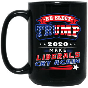 Designs by MyUtopia Shout Out:Re-elect Trump Make Liberals Cry Ceramic Coffee Mug - Black,15 oz / Black,Ceramic Coffee Mug