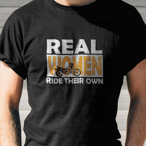 Designs by MyUtopia Shout Out:Real Women Ride Their Own Bike Adult Unisex T-Shirt
