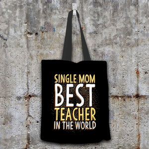Designs by MyUtopia Shout Out:Single Mom Best Teacher Fabric Totebag Reusable Shopping Tote