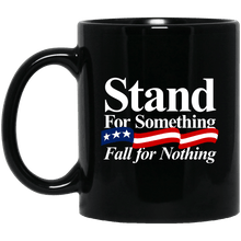 Load image into Gallery viewer, Designs by MyUtopia Shout Out:Stand For Something Fall For Nothing v2 Ceramic Coffee Mug,BM11OZ 11 oz. Black Mug / Black / One Size,Apparel