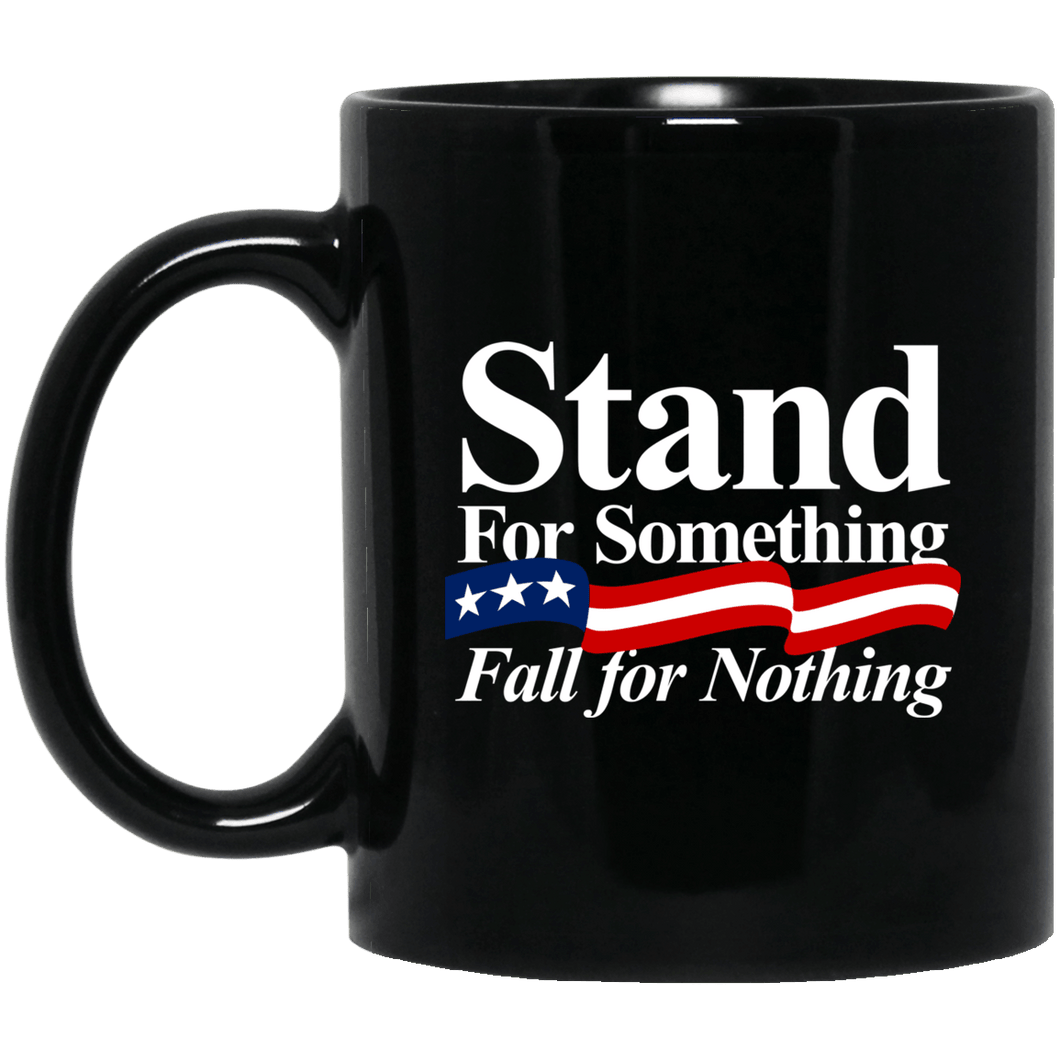 Designs by MyUtopia Shout Out:Stand For Something Fall For Nothing v2 Ceramic Coffee Mug,BM11OZ 11 oz. Black Mug / Black / One Size,Apparel