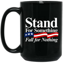 Load image into Gallery viewer, Designs by MyUtopia Shout Out:Stand For Something Fall For Nothing v2 Ceramic Coffee Mug,BM15OZ 15 oz. Black Mug / Black / One Size,Apparel