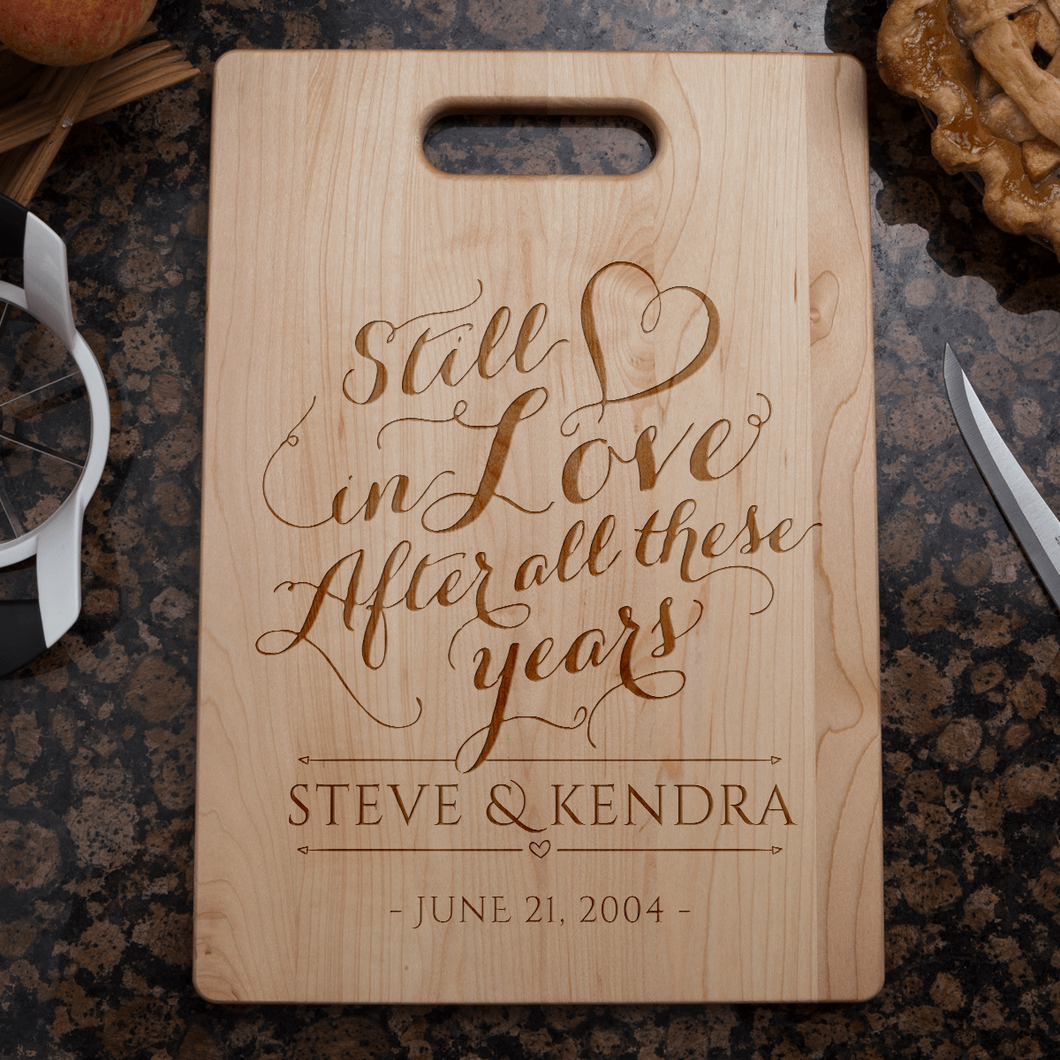 Designs by MyUtopia Shout Out:Still In Love After All these years Anniversary Gift Personalized Maple Cutting Board,🌟  Best Value 9 3/4″ X 13.5″,Cutting Board
