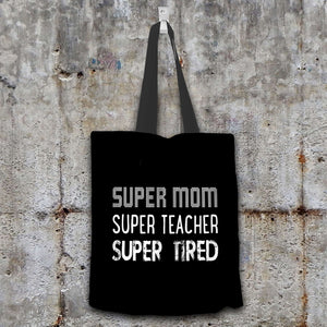 Designs by MyUtopia Shout Out:Super Mom Super Teacher Super Tired Fabric Totebag Reusable Shopping Tote