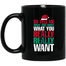 Load image into Gallery viewer, Designs by MyUtopia Shout Out:Tell Me What You Want - Ceramic Coffee Mug - Black,Black / 11 oz,Apparel