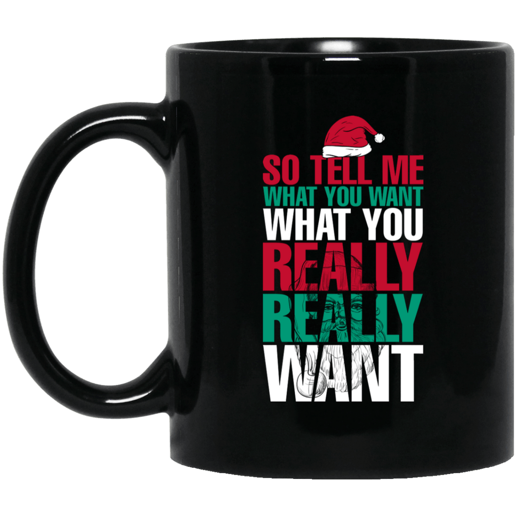 Designs by MyUtopia Shout Out:Tell Me What You Want - Ceramic Coffee Mug - Black,Black / 11 oz,Apparel