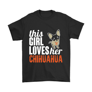 Designs by MyUtopia Shout Out:This Girl  Loves Her Chihuahua,Gildan Mens T-Shirt / Black / S,Adult Unisex T-Shirt