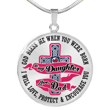Load image into Gallery viewer, Designs by MyUtopia Shout Out:To my Daughter Love Dad -God Blessed me When you were Born Personalized Keepsake Necklace