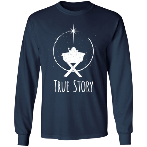 Designs by MyUtopia Shout Out:True Story - Ultra Cotton Long Sleeve T-Shirt,Navy / S,Long Sleeve T-Shirts