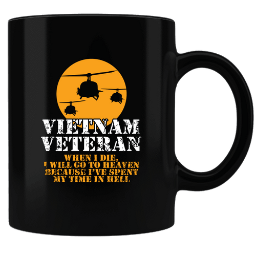 Designs by MyUtopia Shout Out:Vietnam Veteran, Going to Heaven, Already been in Hell Ceramic Coffee Mug Black,Black,Ceramic Coffee Mug