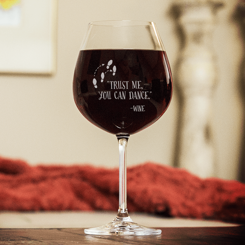 Designs by MyUtopia Shout Out:You Can Dance... Engraved 20 oz Wine Glass