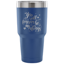 Load image into Gallery viewer, Designs by MyUtopia Shout Out:You Will Forever Be My Always Engraved Insulated Double Wall Steel Tumbler Travel Mug,30 Oz / Blue,Polar Camel Tumbler