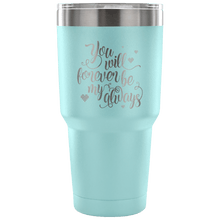 Load image into Gallery viewer, Designs by MyUtopia Shout Out:You Will Forever Be My Always Engraved Insulated Double Wall Steel Tumbler Travel Mug,30 Oz / Light Blue,Polar Camel Tumbler