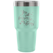 Load image into Gallery viewer, Designs by MyUtopia Shout Out:You Will Forever Be My Always Engraved Insulated Double Wall Steel Tumbler Travel Mug,30 Oz / Teal,Polar Camel Tumbler
