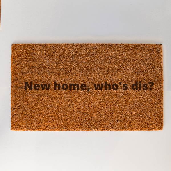 New home, who's dis? doormat