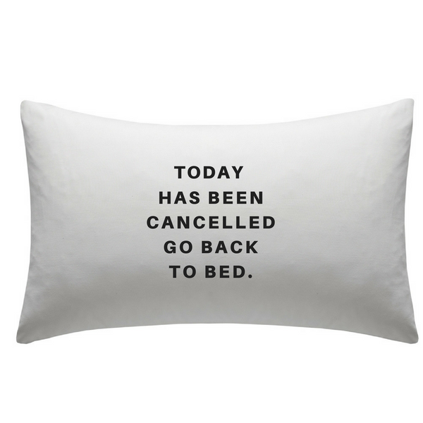 Today Has Been Cancelled White Pillowcase - TreasurePersonalisedGifts
