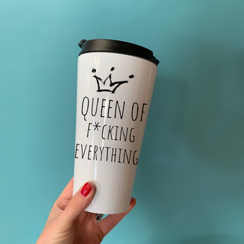 Queen of Fucking Everything Travel Mug - TreasurePersonalisedGifts