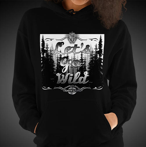 Let's Go Wild Wildlife Hoodie Girls Authentic Quality Hoodies Women Hoods - Travell Well