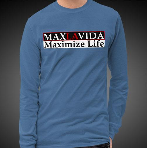 Max La Vida Men's MaxLaVida Maximize Life Motivational Long Sleeves