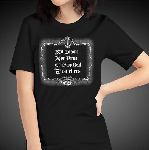 No Corona Nor Virus Can Stop Real Travelers Travel Shirt Girls World Travel T-Shirt Womens Tees - Travell Well