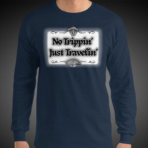 No Trippin' Just Travelin' Travel Tee Men's Long Sleeve Shirt Authentic Quality Men's Shirts - Travell Well