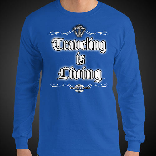 Traveling is Living Travel Tee Men's Long Sleeve Shirt Authentic Quality Men's Shirts - Travell Well