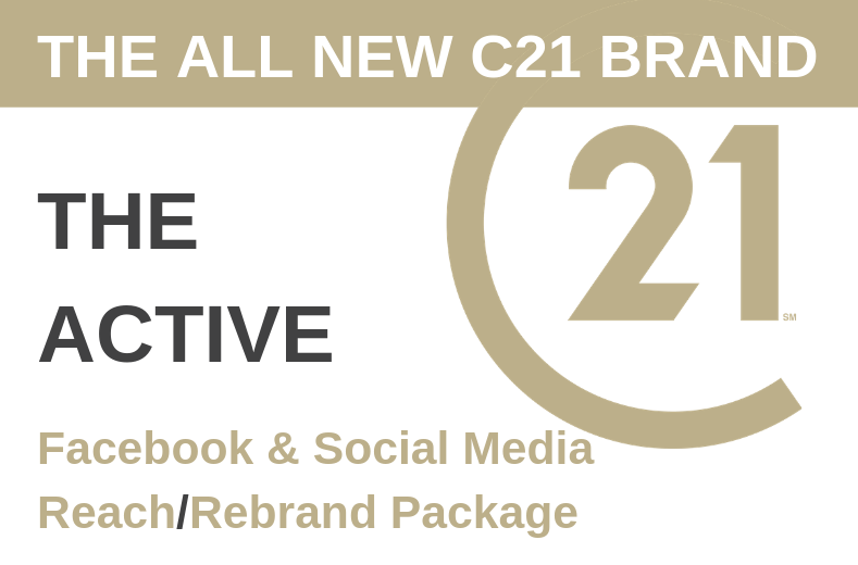 THE ACTIVE Facebook & Social Media Reach Package. THE ALL NEW C21 BRAND