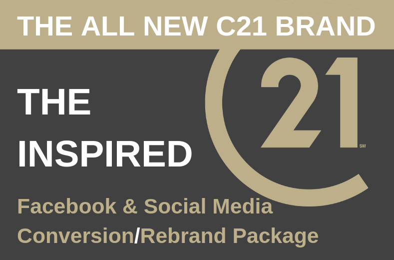 THE INSPIRED Facebook & Social Media Conversion Package. THE ALL NEW C21 BRAND