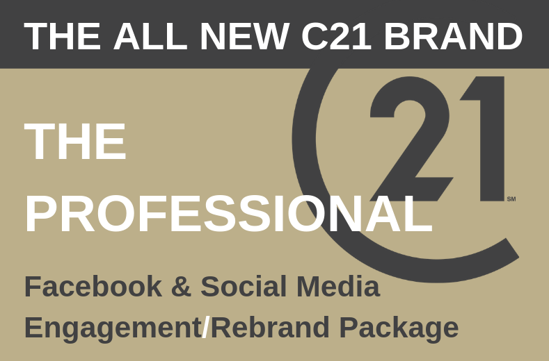 THE PROFESSIONAL Facebook & Social Media Engagement Package. THE ALL NEW C21 BRAND