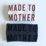 Made to Mother Sweatshirt