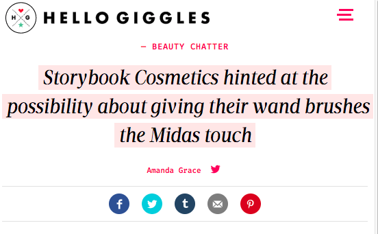 Storybook Cosmetics hinted at the possibility about giving their wand brushes the Midas touch: HelloGiggles Feature