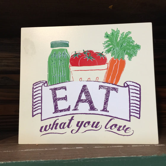 Box Sign - Eat What You Love
