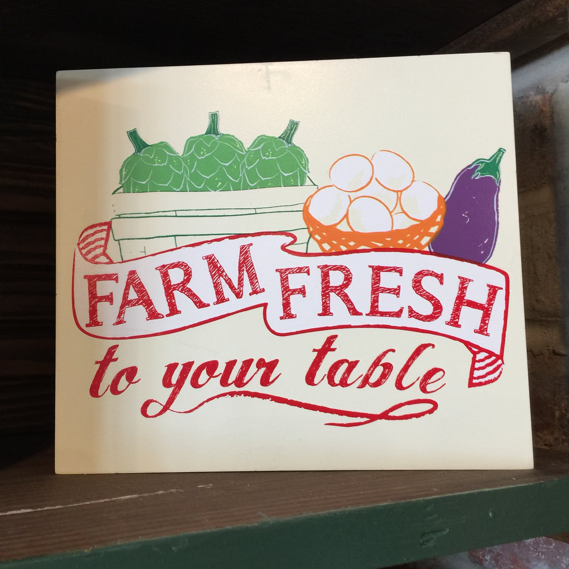 Box Sign - Farm Fresh To Your Table