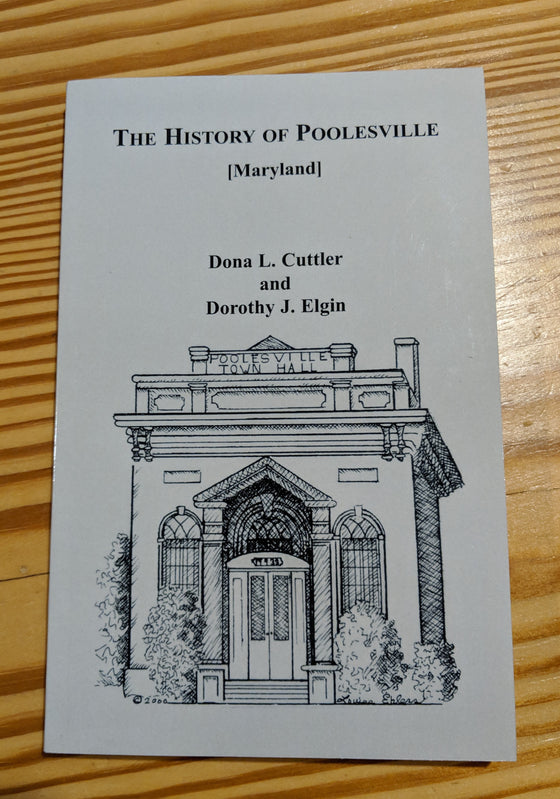 Book - The History of Poolesville (Maryland) by Dona L. Cuttler & Dorothy J. Elgin