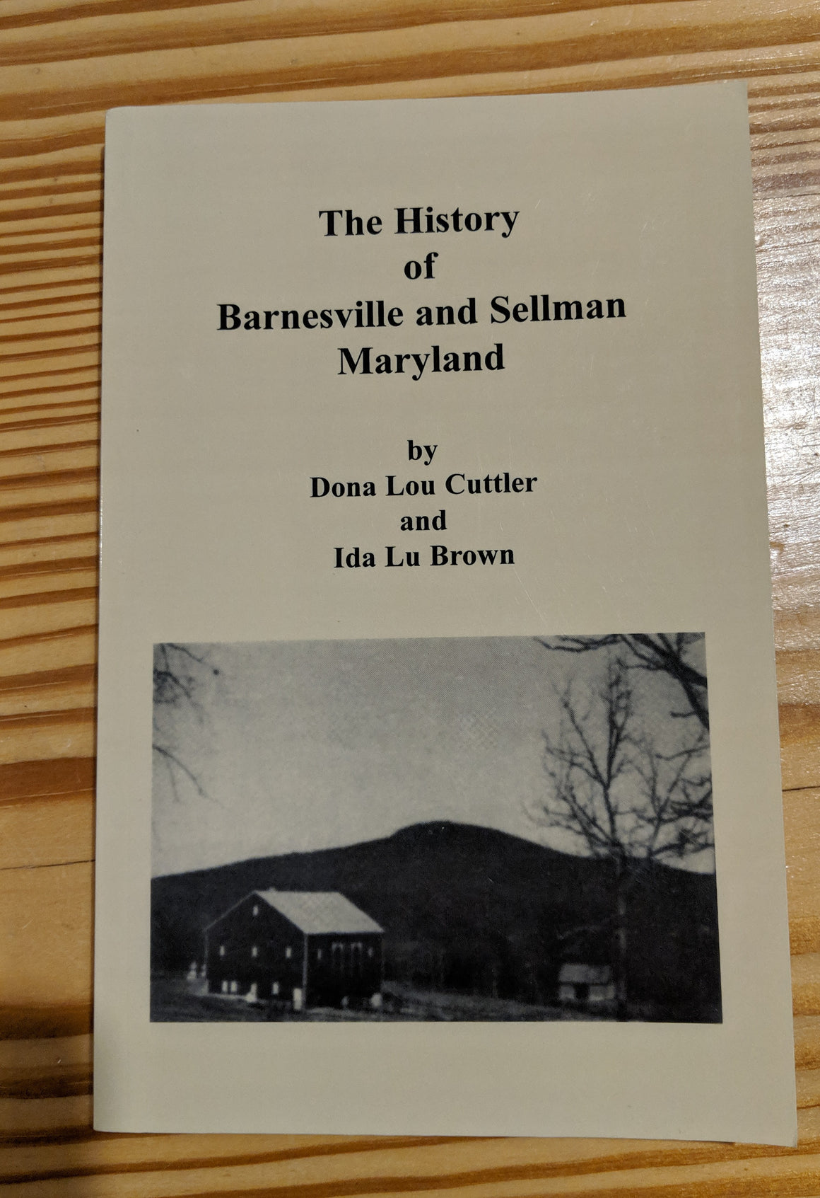 Book - The History of Barnesville & Sellman Maryland by Dona L. Cuttler & Ida Lu Brown
