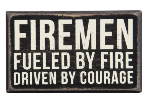 Box Sign - Firemen, Fueled By Fire
