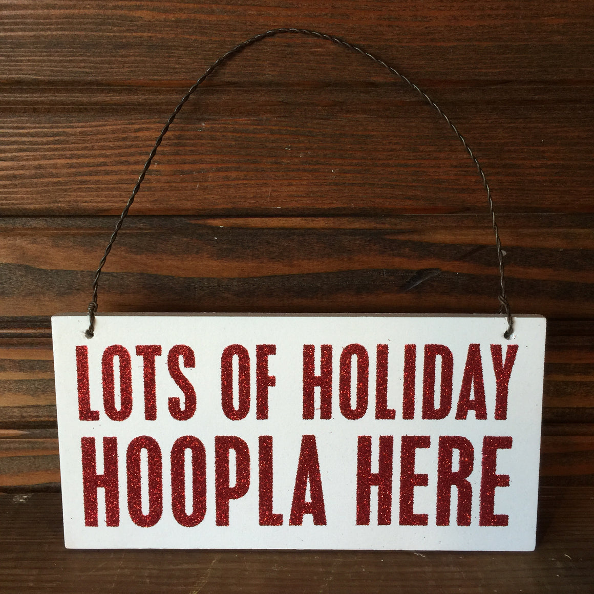 Ornament/Hanging Sign - Lots of Holiday Hoopla Here