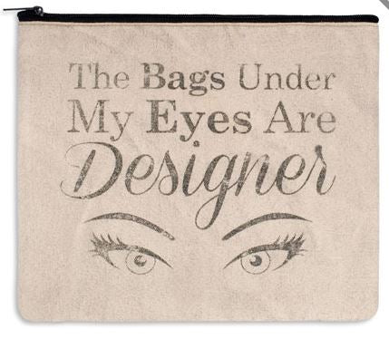 Travel Bag - The Bags Under My Eyes Are Designer