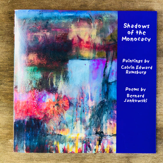 Book - Shadows of the Monocacy - Poems by Bernard Jankowski, Paintings by Calvin Edward Ramsburg