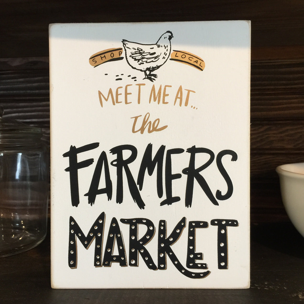 Box Sign - Meet Me At The Farmers Market
